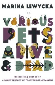 Marina Lewycka, Various Pets Alive and Dead. Penguin, 2012.
